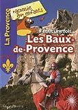 Il était une fois... Les Baux-de-Provence
