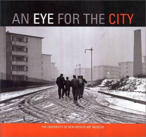 An Eye for the City: Italian Photography and the Image of the Contemporary City/Fotografia Italiana E Immagine Della Citta Contemporanea di Antonella Russo