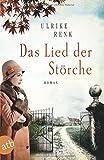 Das Lied der Störche: Roman von Ulrike Renk