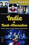 Indie y rock alternativo (Guías del Rock & Roll)