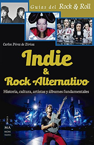 Descargar Libro Indie y rock alternativo (Guías del Rock & Roll) de Carlos Pérez de Ziriza