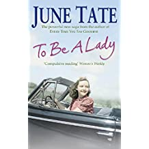 To Be A Lady: A compelling 1950s saga of love and ambition