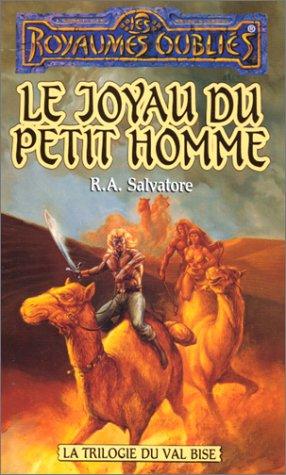 La séquence d'Ombre-Terre et du Val Bise Tome 6 : Le Joyau du petit homme par R-A Salvatore