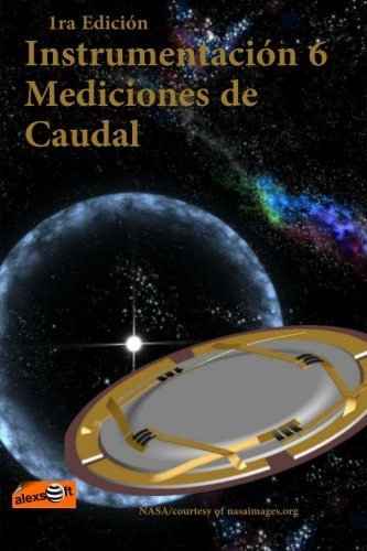 Instrumentación 6: Caudal: Volume 6 por Alexander Espinosa