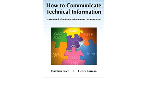 How to Communicate Technical Information: A Handbook of