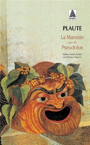 La marmite, suivi de Pseudolus