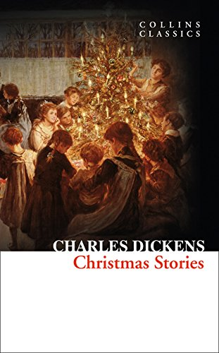 Christmas Stories (Collins Classics) por Charles Dickens