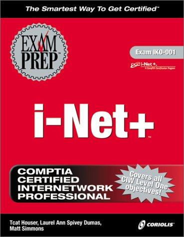 i-Net+ Exam Prep (Book & CD) por Denise Donohue