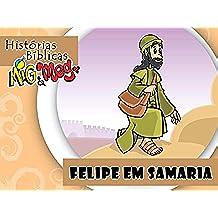 Felipe em Samaria (Histórias Bíblicas Mig&Meg Livro 48) (Portuguese Edition)