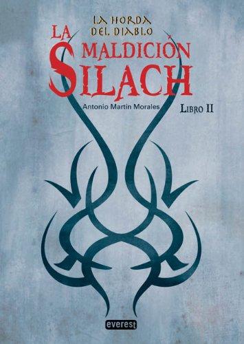 La Horda del Diablo. La Maldición Silach. Libro II: La horda del diablo: Libro II. par ANTONIO MARIN MORALES