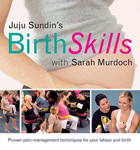 Book Juju Sundin's Birth Skills: Proven Pain-Management Techniques for Your Labour and Birth DJVU