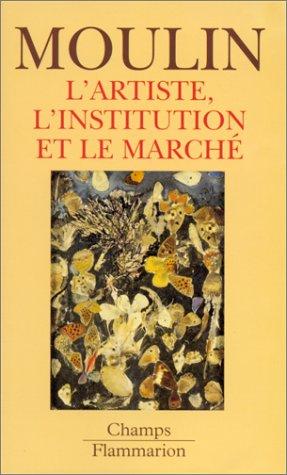 L'Artiste, l'institution et le march