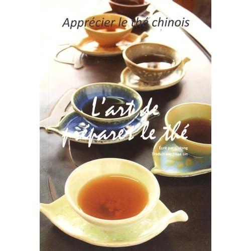 L'art de préparer le thé : apprécier le thé chinois