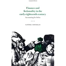 Finance and Fictionality in the Early Eighteenth Century: Accounting for Defoe