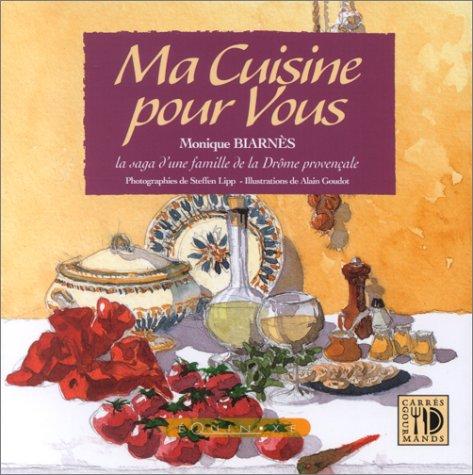 Ma cuisine pour vous par Monique Biarnès