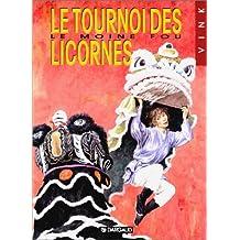 Le Moine fou, tome 9 : Le tournoi des licornes