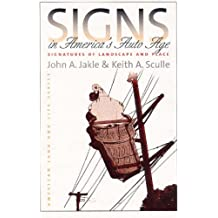 Signs in America's Auto Age: Signatures of Landscape and Place (American Land and Life)