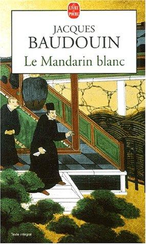 Le Mandarin Blanc [Pdf/ePub] eBook