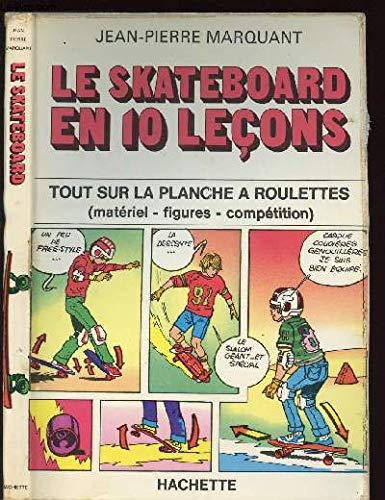 Le Skateboard en dix leçons