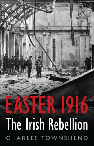 Easter 1916: The Irish Rebellion (Allen Lane History)