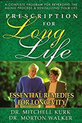 Prescription for Long Life: Essential Remedies for Longevity (Dr. Morton Walker Health Book) by Mitchell Kurk (1997-09-01)