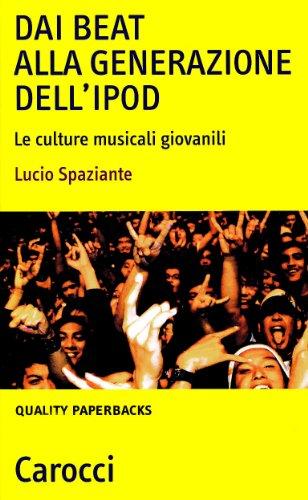 Dai beat alla generazione dell'iPod. Le culture musicali giovanili