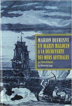 Marc-Joseph Marion Dufresne, Un marin malouin  la dcouverte des mers australes de Edward Duyker ( 16 juillet 2010 )
