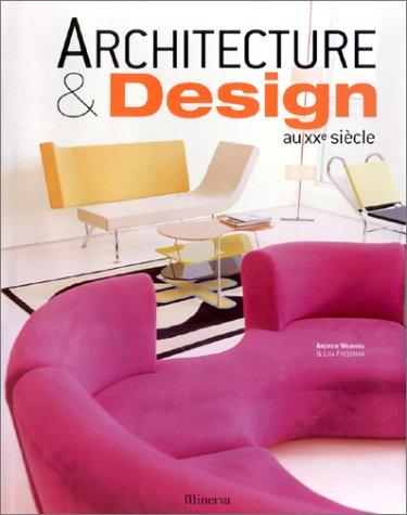 Architecture & Design du XXe siècle par Andrew Weaving