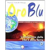 Oro blu. Tomo D: L'evoluzione della vita e della terra. Con espansione online. Per la Scuola media