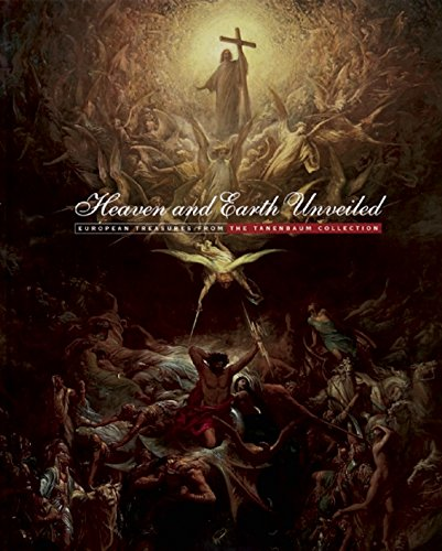 Heaven and Earth Unveiled: European Treasures from the Tanenbaum Collection por Louise D'Argencourt