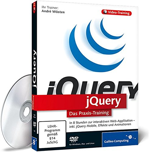 jQuery - In 9 Stunden zur interaktiven Web-Applikation -- inkl.Ajax, DOM, CSS 3, XML, HTML 5, Effekte und Animationen (PC+MAC+Linux) - Partnerlink