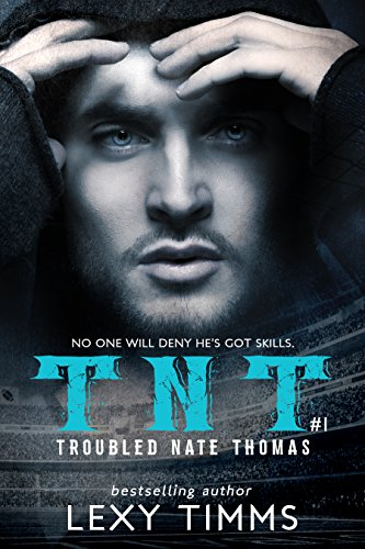 troubled-nate-thomas-hot-steamy-sport-romance-nfl-hea-tnt-tnt-series-book-1