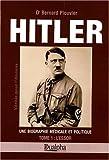 Hitler, une biographie médicale et politique - Tome 1, L'essor