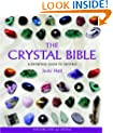 The Crystal Bible Volume 1: Godsfield Bibles: A Definitive Guide to Crystals