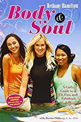 Body and Soul: A Girl's Guide to a Fit, Fun and Fabulous Life by Bethany Hamilton (2014-05-06)