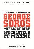 L'incroyable histoire de George Soros, milliardaire spéculateur et mécène