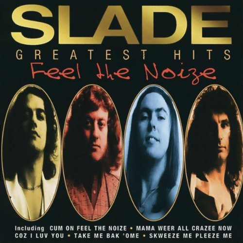 Slade - Cum On Feel the Noize