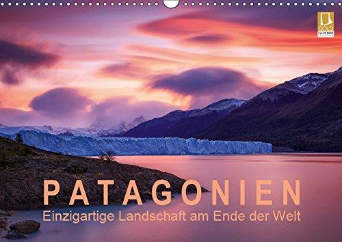 Patagonien: Einzigartige Landschaft am Ende der Welt (Wandkalender 2019 DIN A3 quer): Berühmte Berge und mächtige Gletscher im einzigartigen Licht (Monatskalender, 14 Seiten ) (CALVENDO Natur)