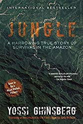 Jungle: A Harrowing True Story of Survival in the Amazon by Yossi Ghinsberg (2015-06-09)