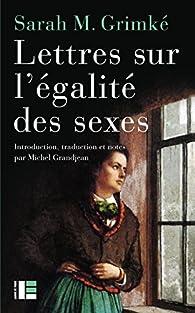 Lettres sur l'égalité des sexes par Michel Grandjean