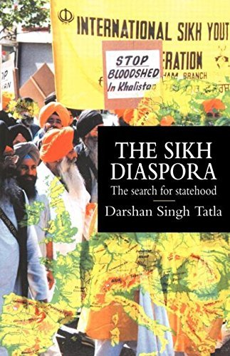 The Sikh Diaspora: The Search For Statehood (Global Diasporas) by Darsham Singh Tatla (1998-11-27)