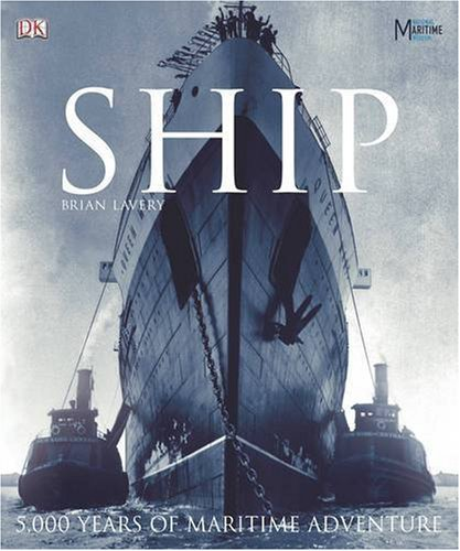 Ship. 5000 years of maritime adventure: 5000 Years of Maritime History