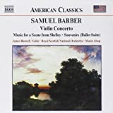 Barber: Violin Concerto / Souvenirs (Ballet Suite) / Music for a Scene from Shelley / Serenade for Strings