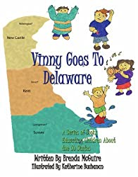 Vinny Goes To Delaware: A Series of Books Educating Children About the 50 States by Brenda McGuire (2008-06-11)