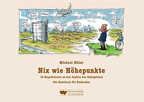 nix-wie-hohepunkte-12-expeditionen-zu-den-gipfeln-des-ruhrgebiets-ein-handbuch-fur-entdecker