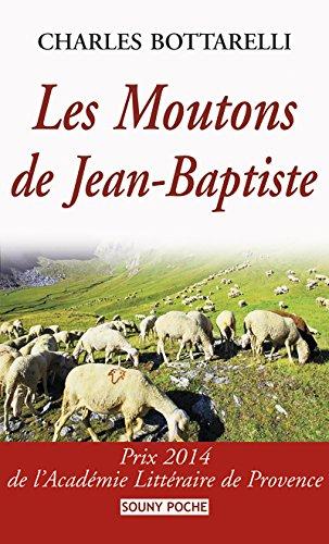 Les Moutons de Jean-Baptiste: Prix 2014 de l'Acadmie Littraire de Provence (Souny poche t. 108)