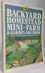 The Backyard Homestead, Mini-Farm and Garden Log Book by John Jeavons (1983-04-01)
