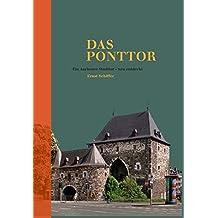 Das Ponttor: Ein Aachener Stadttor - neu entdeckt