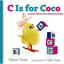 C Is for Coco: A Little Chick's First Book of Letters by Sloane Tanen (2007-02-20)