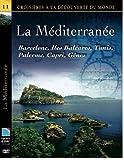 LA MEDITERRANEE - Barcelone, îles Baléares, Tunis, Palerme, Capri, Gênes